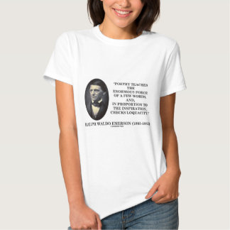 Poetry Teaches Enormous Force Of Few Words Quote Shirts