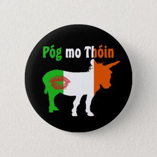 Pog Mo Thoin - Irish Humor 6 Cm Round Badge