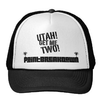 Point Break Down Utah! Get Me Two! Trucker Hat. Cap