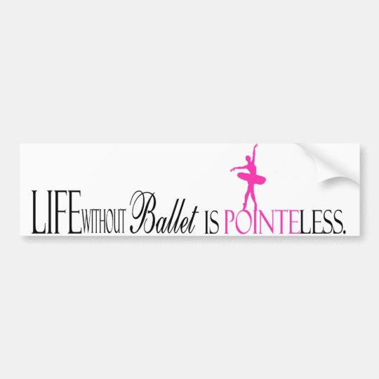 Pointeless Ballet Bumper Sticker