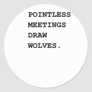 Pointless Meetings Warning System Round Sticker