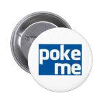 Poke Me Pinback Button