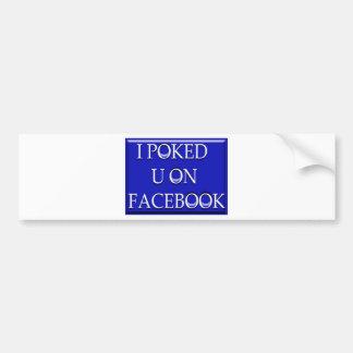 poked u bumper sticker