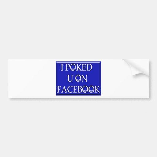 poked u bumper stickers
