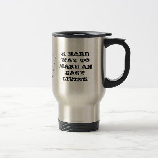 Poker, A Hard Way To Make A Easy Living Mug