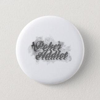 Poker addict 6 cm round badge