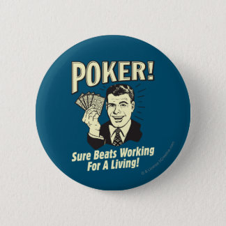 Poker: Beats Working for a Living 6 Cm Round Badge