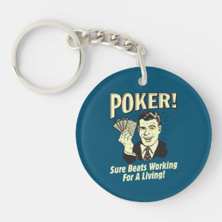 Poker: Beats Working for a Living Double-Sided Round Acrylic Key Ring