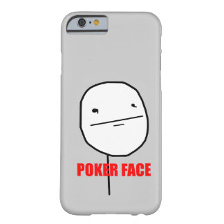 Poker Face Meme Barely There iPhone 6 Case
