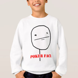 Poker face - meme sweatshirt