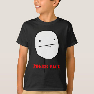 Poker face - meme T-Shirt