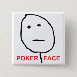 Poker Face (text) 15 Cm Square Badge