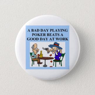 poker game player joke 6 cm round badge