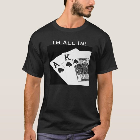 Poker I'm All In!  Texas Hold 'Em T-Shirt