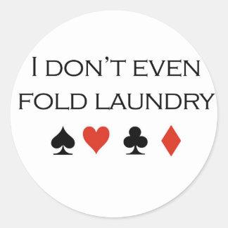 "Poker T-shirts: ""I don't even fold laundry"" Sticker"