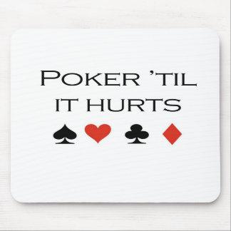 """Poker T-shirts: """"Poker 'til it hurts"""" Mouse Mat"""