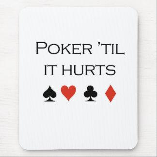 """Poker T-shirts: """"Poker 'til it hurts"""" Mousemats"""