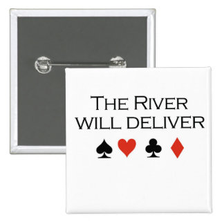 """Poker T-shirts: """"The river will deliver"""" 15 Cm Square Badge"""