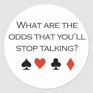 """Poker T-shirts: """"What are the odds that you'll sto Sticker"""