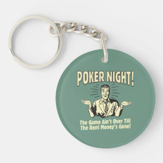 Poker: The Game Ain't Over Double-Sided Round Acrylic Key Ring