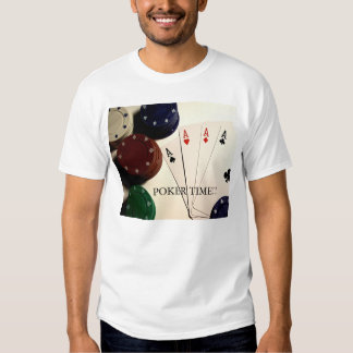 Poker Time! T Shirt