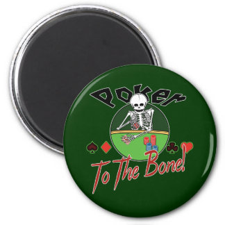 Poker To The Bone Refrigerator Magnet