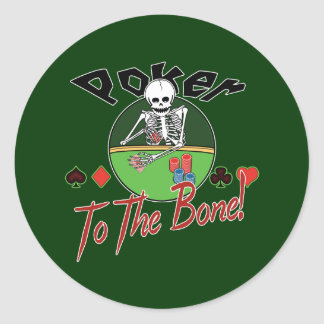 Poker To The Bone! Round Stickers