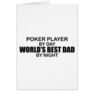 Poker World's Best Dad by Night Greeting Card