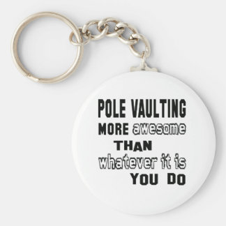Pole Vaulting more awesome than whatever it is you Basic Round Button Key Ring