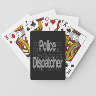 Police Dispatcher Extraordinaire Playing Cards