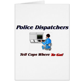 Police Dispatchers Greeting Card