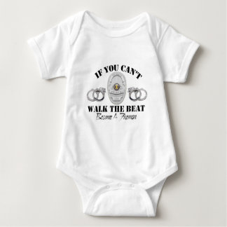 Police  If you Can't Walk the Beat Baby Bodysuit