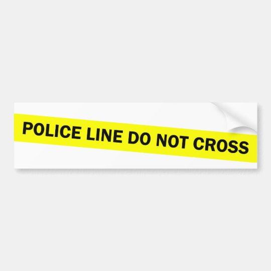 police line do not cross bumper sticker