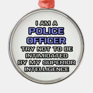 Police Officer Joke ... Superior Intelligence Christmas Ornament