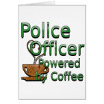 Police Officer Powered by Coffee Greeting Card