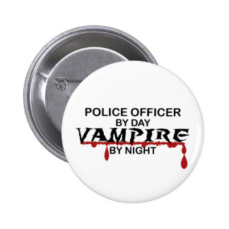 Police Officer Vampire by Night 6 Cm Round Badge