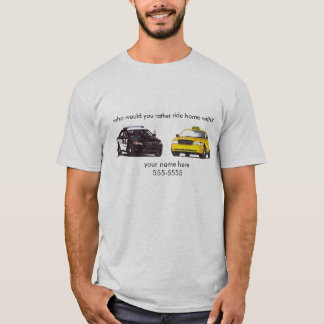 Police or Taxi - Customize it! T-Shirt