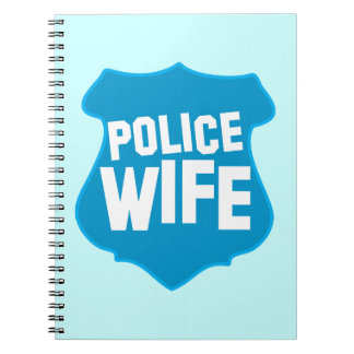 Police WIFE with officers badge shield Spiral Notebook