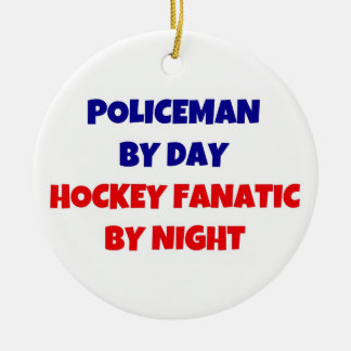Policeman by Day Hockey Fanatic by Night Round Ceramic Decoration