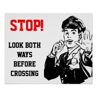 Policeman Says Stop and Look Both Ways Poster