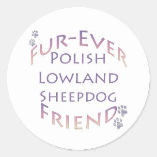 Polish Lowland Sheepdog Fur-ever Friend Classic Round Sticker