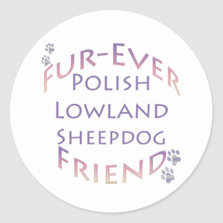 Polish Lowland Sheepdog Fur-ever Friend Round Sticker