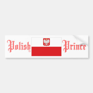 Polish Prince, Bumper Sticker