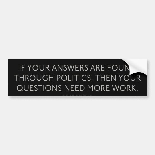 Political Answers Political Questions Bumper Stick Bumper Sticker