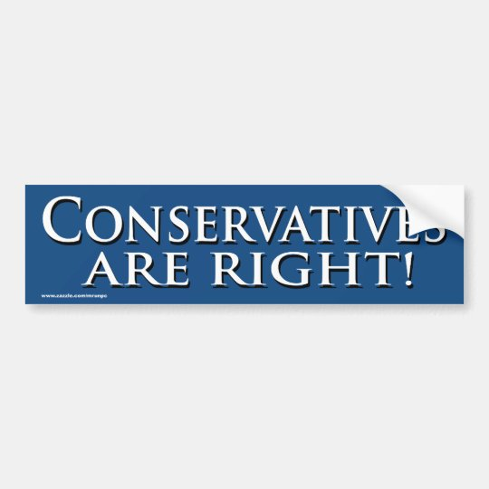 "Political ""Conservative Are Right"" bumper sticker"
