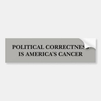 Political Correctness is America's Cancer Bumper Sticker