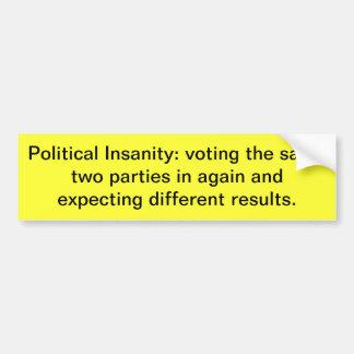 Political Insanity Bumper Sticker