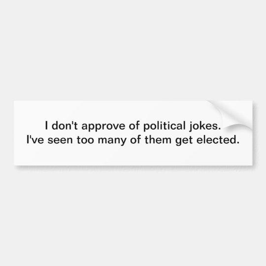 Political jokes - bumper sticker