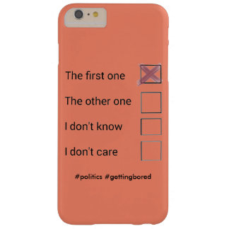 Political phonecase barely there iPhone 6 plus case