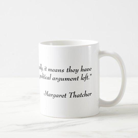 Political quote: Margaret Thatcher Coffee Mug